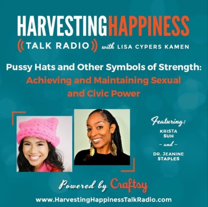 Pussyhats and Other Symbols of Strength: Achieving and Maintaining Sexual and Civic Power with Krista Suh and Dr Jeanine Staples