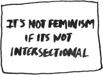 It's not feminism if it's not intersectional